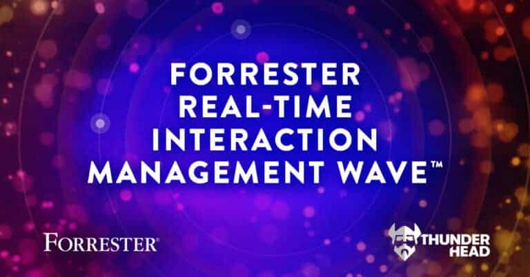 Thunderhead is a Leader. Download the Forrester RTIM (Real-Time Interaction Management) Wave™