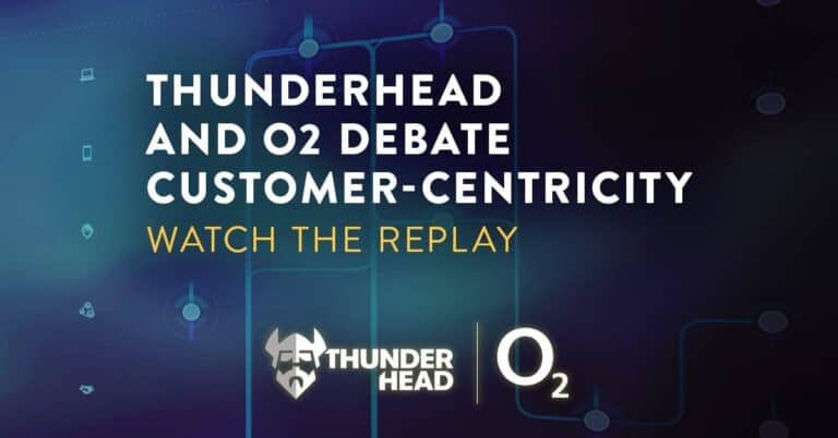 Thunderhead and O2 debate customer-centricity