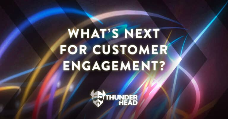 What's next for customer engagement?