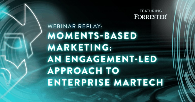 Forrester Webinar Replay | Moments-based marketing: An Engagement-led approach to enterprise martech